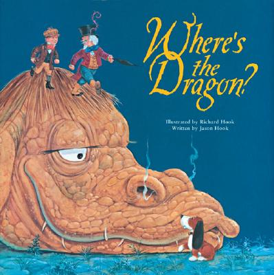 Where's the Dragon? By Hook, Richard (ILT)/ Hook, Jason